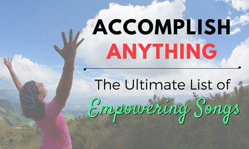 Accomplish Anything: The Ultimate List of Empowering Songs [Infographic]