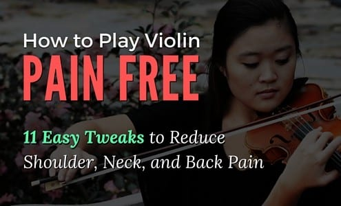 MO - How to Play Violin Pain Free- 11 Easy Tweaks to Reduce Shoulder, Neck, and Back Pain