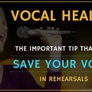 Vocal Health- The Important Tip That Will Save Your Voice in Rehearsals (9)