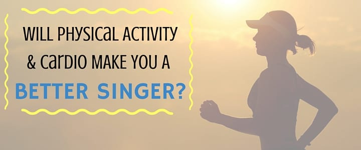 cardio to strengthen your singing voice