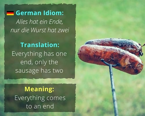 fascinating idioms in different languages idiom alles hat ein ende nur die wurst hat zwei