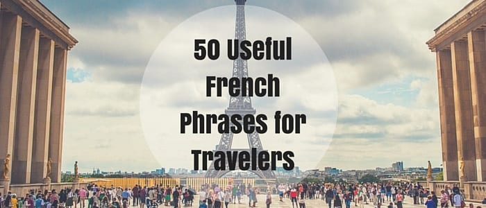 Bon Voyage: 50 Useful French Phrases for Travelers