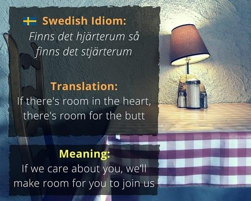 fascinating idioms in different languages idiom finns det hjarterum sa finns det stjarterum