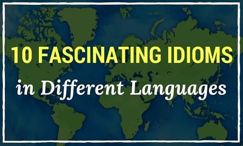 fascinating idioms in different languages