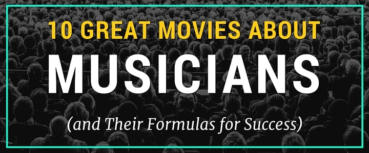 MO - 10 Great Movies About Musicians (and Their Formulas for Success) 1