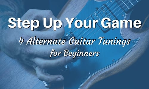 Step Up Your Game: 4 Alternate Guitar Tunings for Beginners