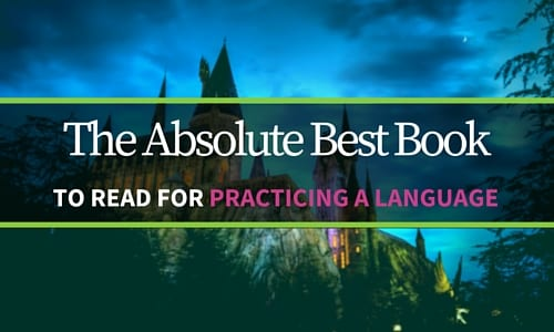 Do You Know the Absolute Best Book to Read for Practicing a Language?