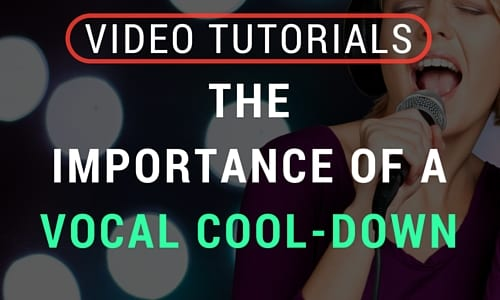 Video: The Importance of a Vocal Cool-Down  | Singing Tips