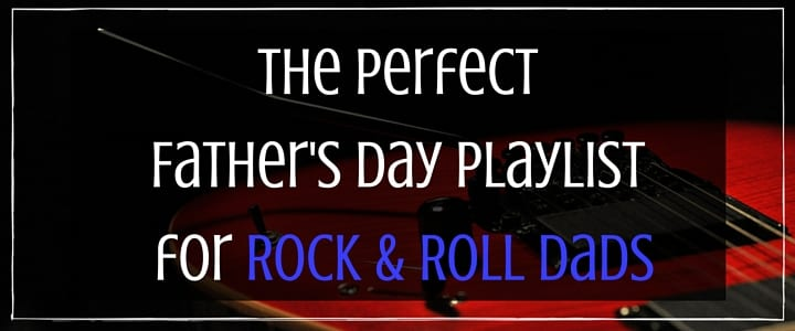 The Perfect Father S Day Playlist For Rock Roll Dads Videos