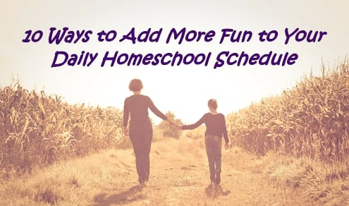 10 Ways to Add More Fun to Your Daily Homeschool Schedule [Infographic]