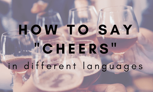 How to say Cheers in different languages