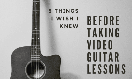 5 Things I Wish I Knew Before Taking Video Guitar Lessons