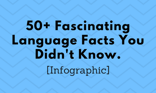 50+ Fascinating Language Facts You Didn't Know [Infographic]