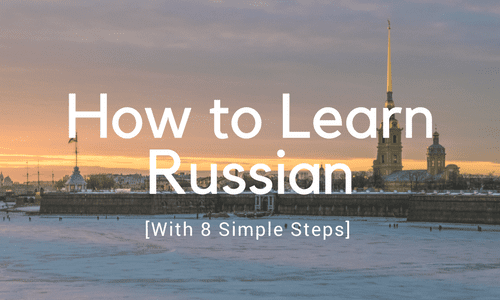 How to Learn Russian Fast & Easy with 8 Simple Steps