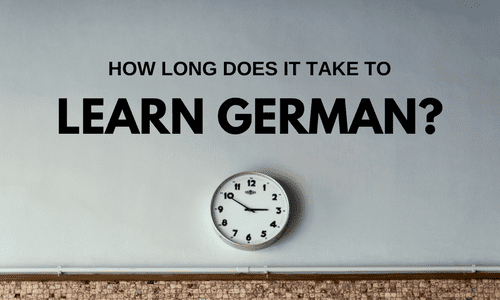How Long Does it Take to Learn German? Find Out Here.