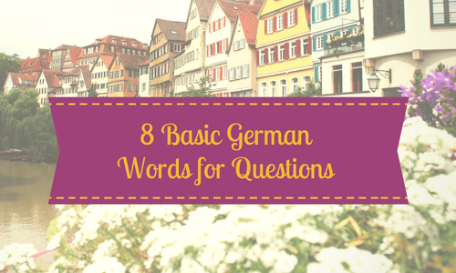 8 Basic German Words for Questions & How to Use them