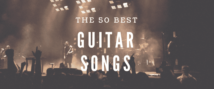 feb27340803e The 50 Best Guitar Songs Ever (From Different Eras & Genres ...