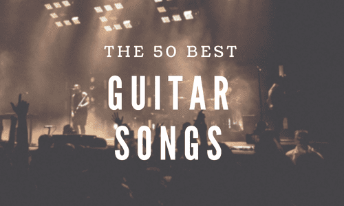 The 50 Best Guitar Songs Ever (From Different Eras & Genres)