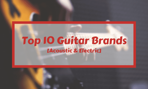 the 10 best guitar brands for acoustic electric players takelessons blog. Black Bedroom Furniture Sets. Home Design Ideas