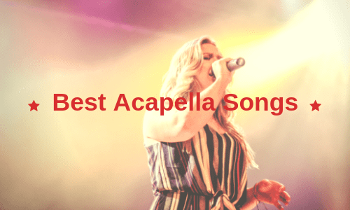 50+ Best Acapella Songs for Girls, Guys, Groups & More
