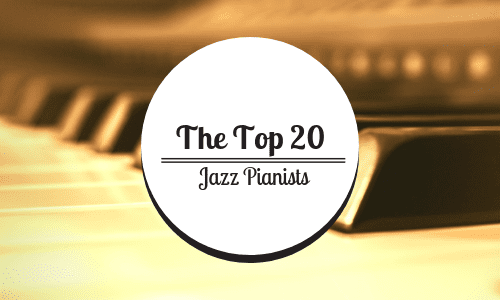 The Top 20 Best Jazz Pianists of All Time [Infographic]