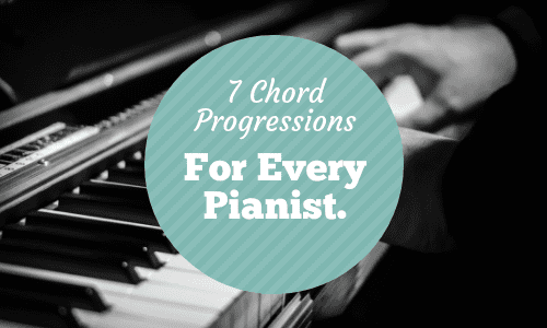 7 Common Chord Progressions for Every Piano Player