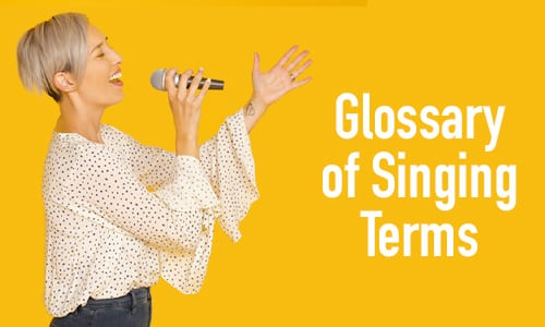 The Complete Glossary of Singing Terms